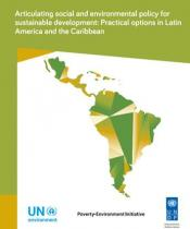 Articulating social and environmental policy for sustainable development: Practical options in Latin America and the Caribbean