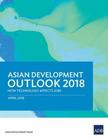 Asian Development Outlook 2018: how technology affects jobs
