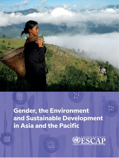 Gender, the environment and sustainable development in Asia and the Pacific