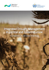 Integrated drought management in Central and Eastern Europe: compendium of good practices