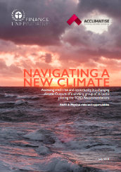 Navigating a new climate: Assessing credit risk and opportunity in a changing climate - Outputs of a working group of 16 banks piloting the TCFD recommendations (Part II: Physical risks and opportunities)