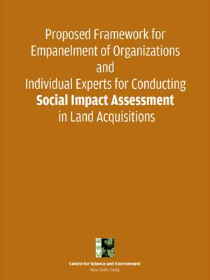 Proposed Framework for Empanelment of Organizations and Individual Experts for Conducting Social Impact Assessment in Land Acquisitions