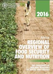 Regional overview of food security and nutrition in Africa 2016: the challenges of building resilience to shocks and stresses