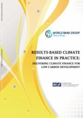 Results-based climate finance in practice: delivering climate finance for low-carbon development
