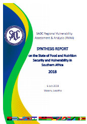 SADC regional vulnerability assessment & analysis (RVAA): synthesis report on the state of food and nutrition security and vulnerability in Southern Africa 2018