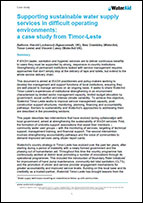 Supporting sustainable water supply services in difficult operating environments: a case study from Timor-Leste