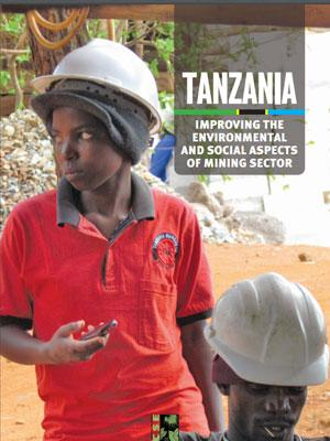 Tanzania: Improving the Environmental and Social Aspects of Mining Sector