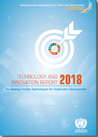 Technology and innovation report 2018: harnessing frontier technologies for sustainable development