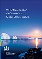 WMO Statement on the State of the Global Climate in 2016