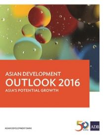 Asian Development Outlook 2016: Asia's potential growth