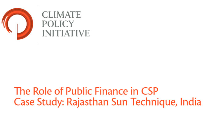 The role of public finance in CSP case study: Rajasthan sun technique, India