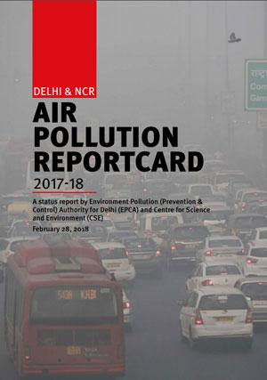 Delhi & NCR Air Pollution Report card : 2017-18