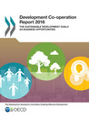 Development co-operation report 2016: the Sustainable Development Goals as business opportunities