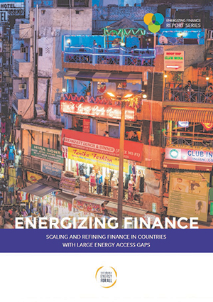 Energizing finance: scaling and refining finance in countries with large energy access gaps