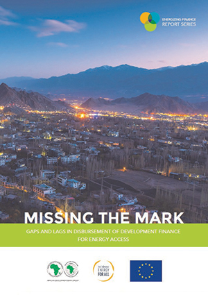 Missing the mark: gaps and lags in disbursement of development finance for energy access