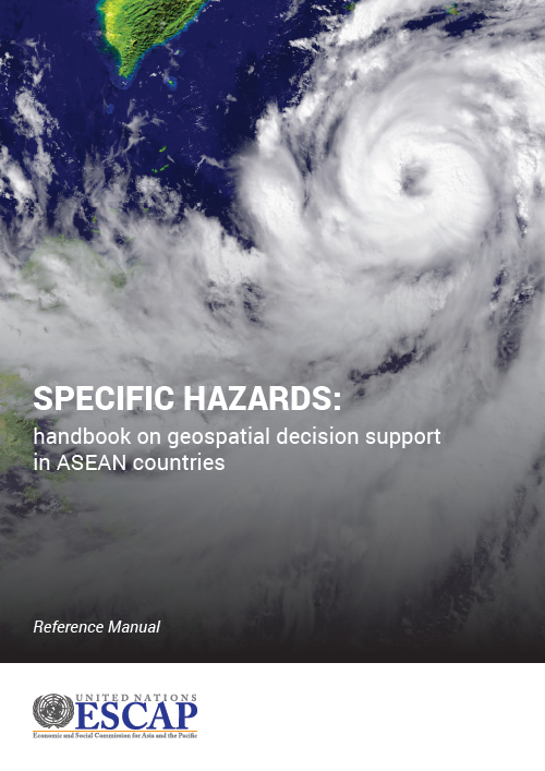 Specific hazards: handbook on geospatial decision support in ASEAN countries